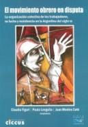 [Libro] El movimiento obrero en disputa / Claudia Figari, Paula Lenguita y Juan Montes Cató (comp.)