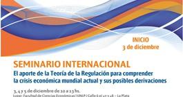 Seminario El aporte de la Teoría de la Regulación para comprender la crisis económica mundial actual y sus posibles derivaciones