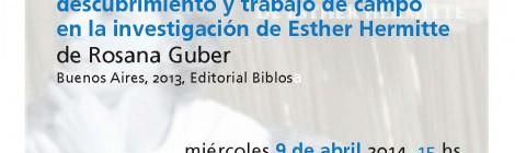 Presentación del libro La articulación etnográfica: descubrimiento y trabajo de campo en la investigación de Esther Hermitte de Rosana Guber