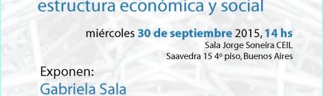 [Charla] Mercado de trabajo y estructura económica y social / Gabriela Sala, Mariana Fernández Massi y Pablo Pérez