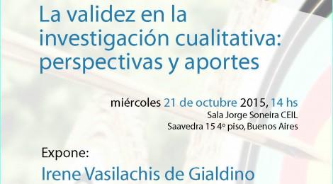 [Charla] La validez en la investigación cualitativa / Irene Vasilachis de Gialdino