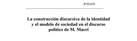 [Artículo] La construcción discursiva de la identidad y el modelo de sociedad  en el discurso político de M. Macri / Irene Vasilachis de Gialdino