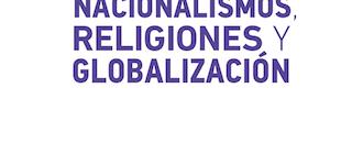 [Libro] Nacionalismos, religiones y globalización / Luis Donatello, Fortunato Mallimaci y Julio Pinto (coord)
