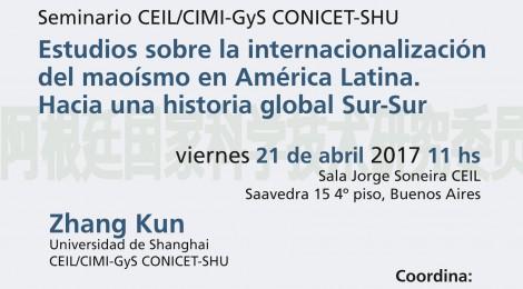 [Seminario] Estudios sobre la internacionalización del maoísmo en América Latina. Hacia una historia global Sur-Sur / Zhang Kun