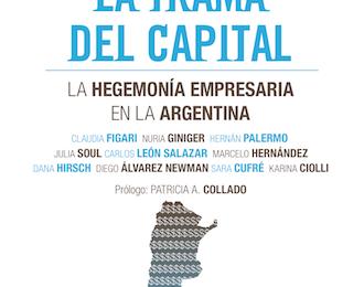 [Libro] La trama del capital. La hegemonía empresaria en la Argentina / Claudia Figari (dir)