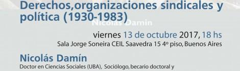 [Seminario] Derechos, organizaciones sindicales y política (1930-1983) / Nicolás Damín