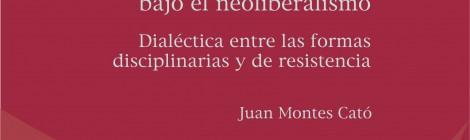 [CEIL libros] Recomposición obrera bajo el neoliberalismo. Dialéctica entre las formas disciplinarias y de resistencia / Juan S. Montes Cató