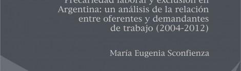 [CEIL libros] La ilusión del pleno empleo. Precariedad laboral y exclusión en Argentina / María Eugenia Sconfienza