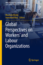 [Libro] Global Perspectives on Workers' and Labour Organizations / Maurizio Atzeni e Immanuel Ness (eds.)