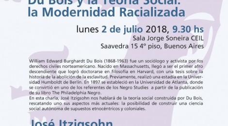 [Conferencia] Du Bois y la Teoría Social: la Modernidad Racializada / José Itzigsohn
