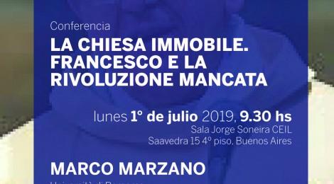 [Conferencia] La chiesa immobile. Francesco e la rivoluzione mancata / Marco Marzano