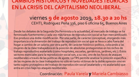 [III Taller de discusión Género y clase en la teoría de la reproducción social] La Teoría de Reproducción Social hoy: cambios históricos y novedades teóricas en la crisis del capitalismo neoliberal