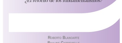 [Capítulo]  ¿Fundamentalismos y violencias? Análisis concreto de situaciones concretas y el poder de nominar de las ciencias sociales en sociedades que recomponen sus creencias / Fortunato Mallimaci