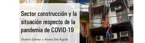[Serie El trabajo en tiempos del COVID-19] Sector construcción y la situación respecto de la pandemia de COVID-19