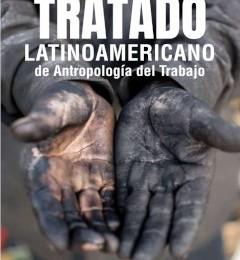 [Libro] Tratado latinoamericano de Antropología del Trabajo / Hernán M. Palermo y María Lorena Capogrossi (dir.)