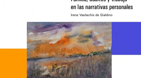 [Serie Familias, territorios y cotidianeidades en tiempos de la COVID-19] Familia, adultos y trabajo en las narrativas personales / Irene Vasilachis de Gialdino