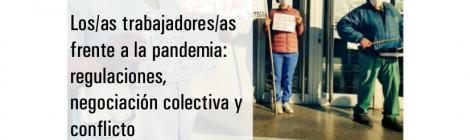 [Serie El trabajo en los tiempos de la COVID-19] Los/as trabajadores/as frente a la pandemia: regulaciones, negociación colectiva y conflicto / Clara Marticorena y Lucila D'Urso