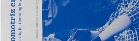 [Libro] La industria automotriz en América Latina: estudios de las relaciones entre trabajo, tecnología y desarrollo socioeconómico / Geraldo Pinto, Sebastián Guevara y Arnulfo Arteaga García (org.)